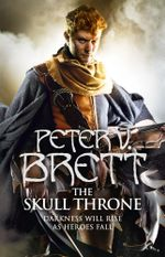 The Skull Throne (The Demon Cycle, Book 4) : The Demon Cycle - Peter V. Brett