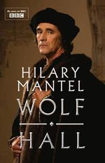 Wolf Hall : TV Tie-in Edition - Hilary Mantel