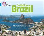 Spotlight on Brazil : Band 13/Topaz - Charlotte Coleman-Smith