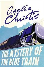 Poirot - the Mystery of the Blue Train : Poirot - Agatha Christie