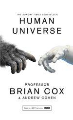 Human Universe - Professor Brian Cox