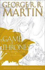A Game of Thrones : Graphic Novel, Volume Four: Volume 4 - George R. R. Martin