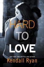 Hard to Love - Kendall Ryan