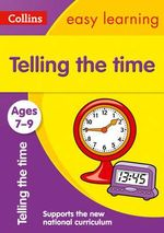 Telling Time Ages 7-9 : Ages 7-9 - Collins Easy Learning