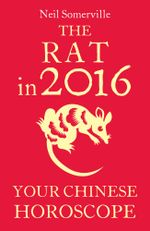 The Rat in 2016 : Your Chinese Horoscope - Neil Somerville