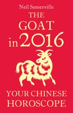 The Goat in 2016 : Your Chinese Horoscope - Neil Somerville