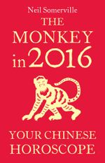 The Monkey in 2016 : Your Chinese Horoscope - Neil Somerville