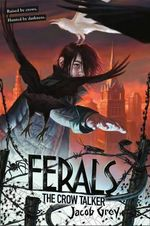 The Crow Talker : Ferals - Jacob Grey