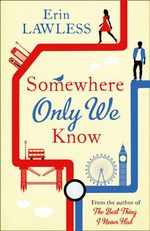 Somewhere Only We Know : HarperImpulse Contemporary Romance - Erin Lawless