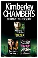 Kimberley Chambers 3-Book Collection : The Schemer, The Trap, Payback - Kimberley Chambers