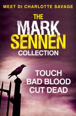The Mark Sennen Collection (DI Charlotte Savage 1 - 3) : A chilling crime and thriller collection - Mark Sennen