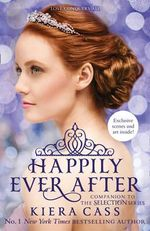 Happily Ever After : The Selection - Kiera Cass