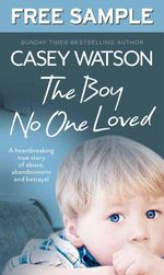 The Boy No One Loved : Free Sampler - Casey Watson