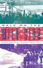 Walk on the Wild Side : Urban American Poetry since 1975