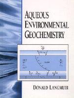 Aqueous Environmental Geochemistry - Donald Langmuir