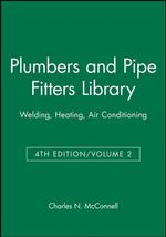 Plumbers & Pipe Fitters Library Volume 2 4th Editi on : Welding Heating Air Conditioning - McConnell
