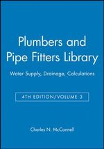 Plumbers and Pipe Fitters Library : Water Supply Drainage Calculations - Charles McConnell
