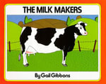 Milk Makers - Gail Gibbons
