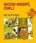 Good Night, Owl! - Pat Hutchins
