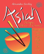Asian Soups, Stews, & Curries : More Than 200 Recipes from the Far East - Greeley
