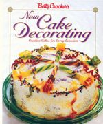 Betty Crocker's New Cake Decorating - Betty Crocker
