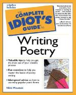 The Complete Idiot's Guide to Writing Poetry : Complete Idiot's Guide - Nikki Moustaki