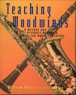 Teaching Woodwinds : A Method and Resource Handbook for Music Educators - William Dietz
