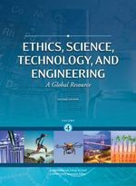 Encyclopedia of Science Technology and Ethics : 4 Volume Set