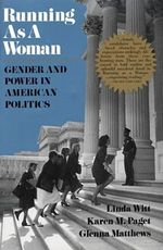 Running as a Woman : Gender and Power in American Politics - Linda Witt