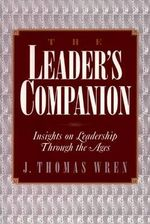 The Leader's Companion : Insights on Leadership Through the Ages
