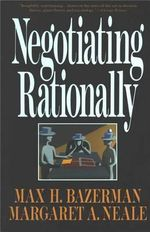 Negotiating Rationally - Max H. Bazerman