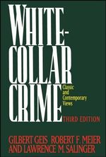 White-collar Crime : Classic and Contemporary Views