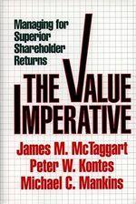 The Value Imperative : Managing for Superior Shareholder Returns - James M. McTaggert
