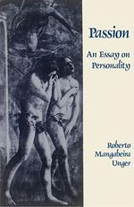 Passion : An Essay on Personality - Robert Unger