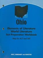 Ohio Elements of Literature World Literature Test Preparation Workbook : Help for ACT and SAT - Holt Rinehart & Winston