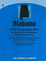 Alabama Holt Language Arts Test Preparation Workbook, Introductory Course : Help for the ARMT/SAT10 and Alabama Direct Assessment of Writing - Holt Rinehart & Winston