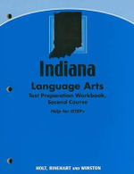 Indiana Language Arts Test Preparation Workbook, Second Course : Help for ISTEP+ - Holt Rinehart & Winston