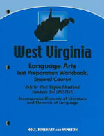 West Virginia Language Arts Test Preparation Workbook, Second Course : Help for West Virginia Educational Standards Test (WESTEST) - Holt Rinehart & Winston