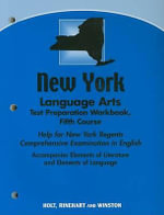 New York Language Arts Test Preparation Workbook, Fifth Course : Help for New York Regents Comprehensive Examination in English - Holt Rinehart & Winston