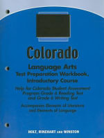 Colorado Language Arts Test Preparation Workbook, Introductory Course : Help for Colorado Student Assessment Program Grade 6 Reading Test and Grade 6 Writing Test - Holt Rinehart & Winston