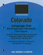 Colorado Language Arts Test Preparation Workbook, First Course : Help for Colorado Student Assessment Program Grade 7 Reading Test and Grade 7 Writing Test - Holt Rinehart & Winston