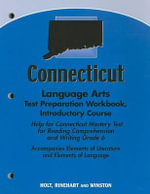 Connecticut Language Arts Test Preparation Workbook, Introductory Course : Help for Connecticut Mastery Test for Reading Comprehension and Writing Grade 6 - Holt Rinehart & Winston