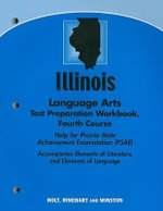 Illinois Language Arts Test Preparation Workbook, Fourth Course : Help for Prairie State Achievement Examination (PSAE) - Holt Rinehart & Winston