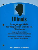 Illinois Language Arts Test Preparation Workbook, Fifth Course : Help for Prairie State Achievement Examination (PSAE) - Holt Rinehart & Winston