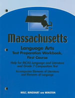 Massachusetts Language Arts Test Preparation Workbook, First Course : Help for MCAS Language and Literature and Grade 7 Composition Test - Holt Rinehart & Winston