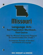 Missouri Language Arts Test Preparation Workbook, First Course : Help for Missouri Assessment Program for Communication Arts Grade 7 - Holt Rinehart & Winston