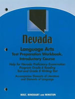 Nevada Language Arts Test Preparation Workbook, Introductory Course : Help for Nevada Proficiency Examination Program Grade 6 Reading Test and Grade 8 Writing Test - Holt Rinehart & Winston