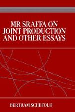 Mr. Sraffa on Joint Production and Other Essays : A Critical Inquiry - Bertram Schefold