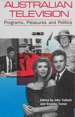 Australian Television : Programmes, Pleasures and Politics
