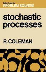 Stochastic Processes : Problem Solvers - Rodney Coleman